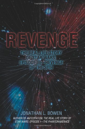 Revenge: The Real Life Story of Star Wars: Episode III - Revenge of the Sith