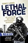 Lethal Force: My Life As the Met's Mo...