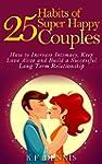 25 Habits of Super Happy Couples: How...