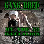 Gangbred by the 53rd Battalion | Amie Heights