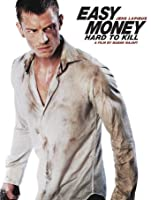 Easy Money: Hard to Kill (Watch Now While It's in Theaters) [HD]