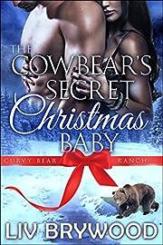 The Cowbear's Secret Christmas Baby: Christmas Paranormal Romance (Curvy Bear Ranch Book 1)