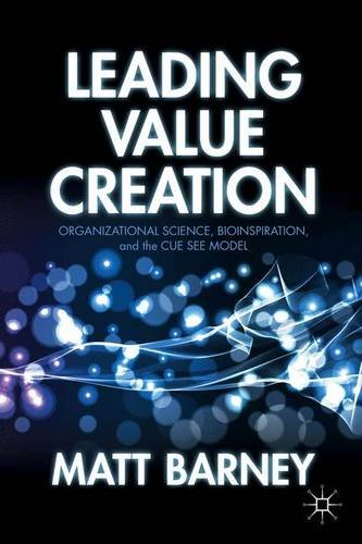 Leading Value Creation: Organizational Science, Bioinspiration, and the Cue See Model PDF