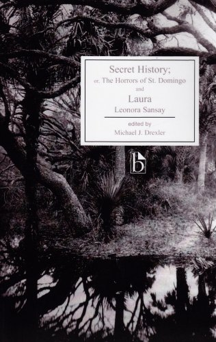 Secret History; or, The Horrors of St. Domingo and Laura...