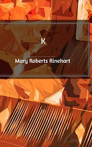 K [Rinehart, Mary Roberts] (Tapa Dura)