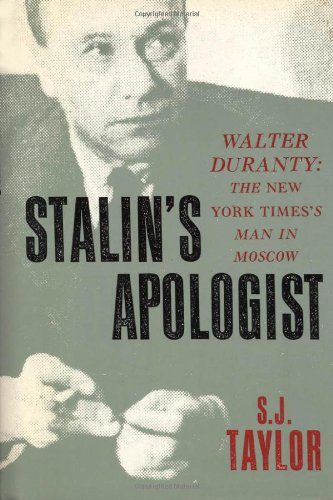 Stalin's Apologist: Walter Duranty: The New York Times's Man in Moscow: S.J. Taylor: 9780195057003: Amazon.com: Books