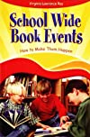 School Wide Book Events: How to Make Them Happen