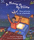 A Movie in My Pillow/Una pelicula en mi almohada: Poems/Poemas