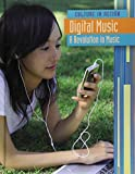 Digital Music: A Revolution in Music (Culture in Action)