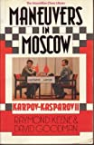 Maneuvers in Moscow: Karpov-Kasparov II (Macmillan Chess Library) (0020287208) by Keene, Raymond