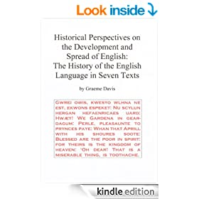 Historical Perspectives on the Development and Spread of English: The History of the English Language in Seven Texts