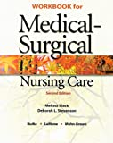 Workbook for Medical-Surgical Nursing Care (0131884611) by Burke, Karen M.