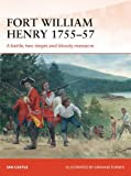 Fort William Henry 1757: A battle, two sieges and bloody massacre (Campaign)
