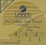 Daywind Soundtracks Do I Make You Proud Made Popular by Taylor Hicks [Accompaniment/Performance Track]