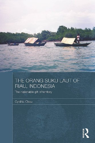 Orang Suku Laut of Riau, Indonesia: The inalienable gift of territory (The Modern Anthropology of Southeast Asia)