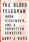 The Blood Telegram: Nixon, Kissinger,...