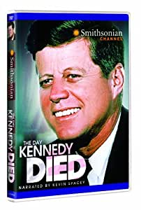 Smithsonian Channel: The Day Kennedy Died