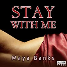Stay with Me (       UNABRIDGED) by Maya Banks Narrated by Rebecca Estrella