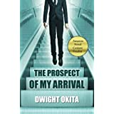 The Prospect of My Arrival (2nd Edition) ~ Dwight Okita