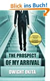 The Prospect of My Arrival (2nd Edition) (English Edition)