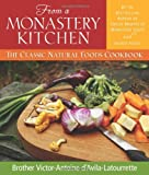 img - for From a Monastery Kitchen: The Classic Natural Foods Cookbook book / textbook / text book