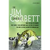 "The Jim Corbett Omnibus: ""Man-eaters of Kumaon"", ""Man-eating Leopard of Rudraprayag"" and ""Temple Tiger and More Man-eaters of Kumaon"" ~ Jim Corbett"