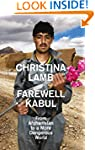 Farewell Kabul: From Afghanistan To A...