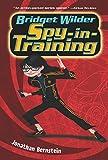 Bridget Wilder: Spy-in-Training (Bridget Wilder Series)