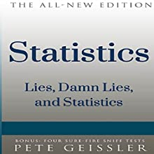 Statistics: Lies, Damn Lies, and Statistics (Bigshots' Bull) (       UNABRIDGED) by Pete Geissler Narrated by Ray Allaire