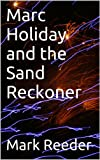 img - for Marc Holiday and the Sand Reckoner book / textbook / text book