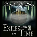 Exiles in Time: The After Cilmeri Series, Book 5   Sarah Woodbury