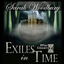 Exiles in Time: The After Cilmeri Series (       UNABRIDGED) by Sarah Woodbury Narrated by Laurel Schroeder