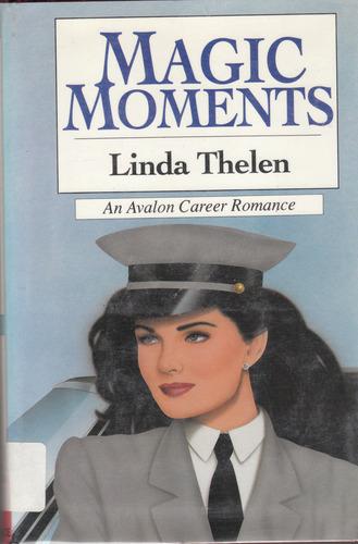 Magic Moments, Thelen, Linda