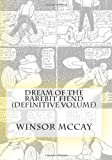 Dream of the Rarebit Fiend (Definitive Volume) (1479106569) by McCay, Winsor