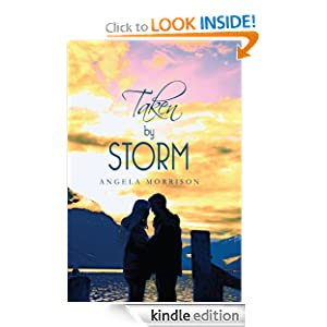 Kindle Daily Deal: Taken by Storm, by Angela Morrison. Publisher: CreateSpace (July 2, 2012)