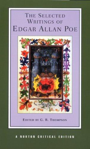 The Selected Writings of Edgar Allan Poe (Norton Critical...