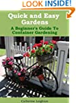 Quick and Easy Gardens: A Beginner's...
