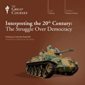 Interpreting the 20th Century: The Struggle Over Democracy | [The Great Courses]