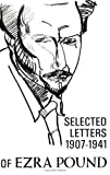 The Selected Letters of Ezra Pound 1907-1941