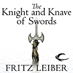 The Knight and Knave of Swords: The Adventures of Fafhrd and the Gray Mouser (       UNABRIDGED) by Fritz Leiber Narrated by Jonathan Davis, Neil Gaiman