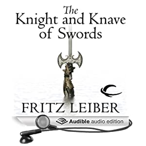 The Knight and Knave of Swords: The Adventures of Fafhrd and the Gray Mouser (Unabridged)