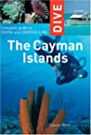 Dive The Cayman Islands: Complete Gui...