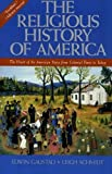 img - for The Religious History of America: The Heart of the American Story from Colonial Times to Today book / textbook / text book