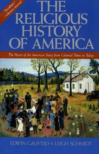 The Religious History of America: The Heart of the...