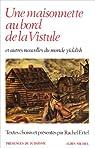 Une maisonnette au bord de la Vistule et autres nouvelles du monde yiddish par Ertel