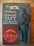img - for William Howard Taft, the President who became Chief Justice, book / textbook / text book