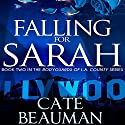 Falling for Sarah Audiobook by Cate Beauman Narrated by Ashley Klanac