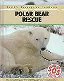 Polar Bear Rescue (Save Our Species) (043100112X) by Bailey, Jill