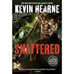 Shattered: The Iron Druid Chronicles, Book 7 (       UNABRIDGED) by Kevin Hearne Narrated by To Be Announced