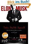 Elon Musk: Wie Elon Musk die Welt ver...